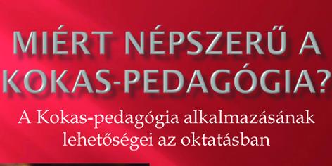 A Kokas Év első rendezvénye:            Miért népszerű a Kokas-pedagógia?